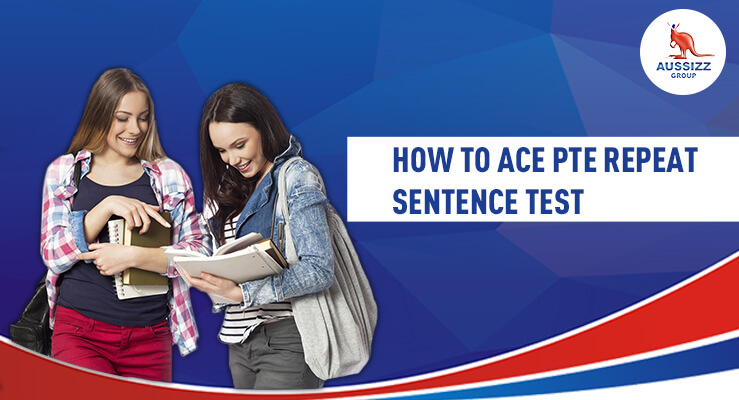 How To Ace PTE Repeat Sentence Test