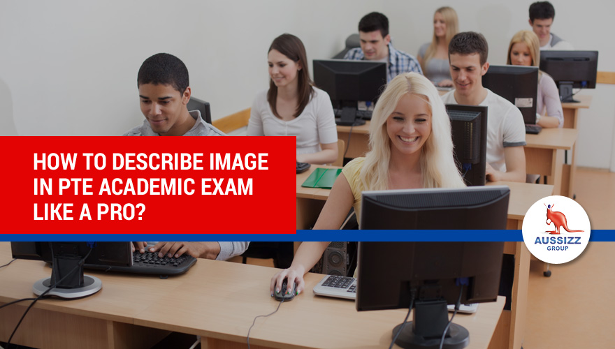 How to Describe Image in PTE Academic Exam Like a Pro?